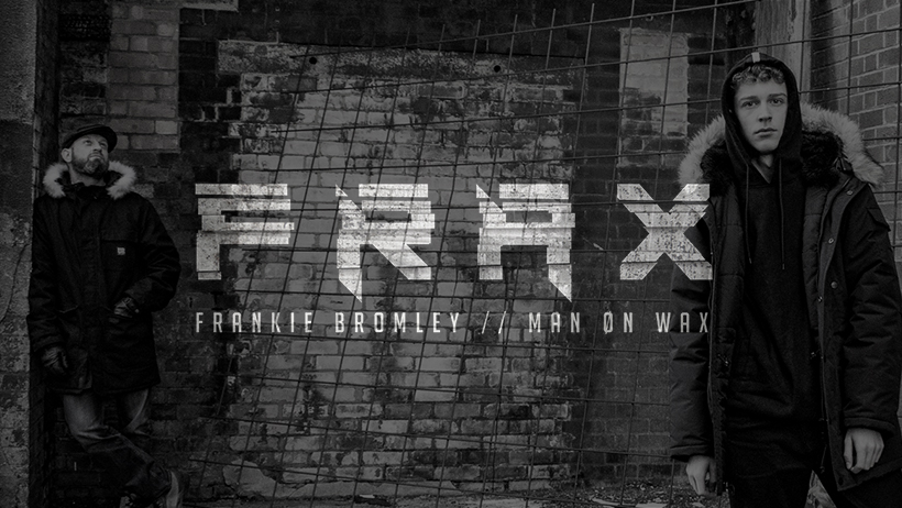 FRAX – Frankie Bromley and Man On Wax